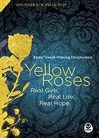 Yellow Roses [Emmy Award-Winning Documentary]: Real Girls. Real Life. Real Hope. [並行輸入品]