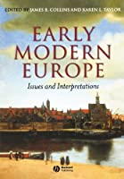 Early Modern Europe: Issues and Interpretations by Unknown(2005-09-30)