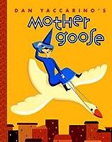 Dan Yaccarino's Mother Goose (A Golden Classic)