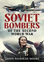 Soviet Bombers of the Second World War
