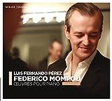 モンポウ (1893~1987) : ピアノ作品集 (Federico Mompou : CEUVRES POUR PIANO / Luis Fernando Perez) [CD] [輸入盤] [日本語帯・解説付]