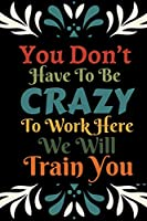 You Don't Have To Be Crazy To Work Here: White Elephant Gag Gifts For Coworkers Teacher Going Away, Christmas Birthday, Retirement, Friends & Family | Secret Santa ...  Funny Jokes For Adults
