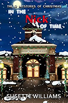 In the Nick of Time (THE 12 MYSTERIES OF CHRISTMAS Book 1) by [Williams, Susette]