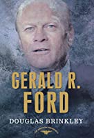 Gerald R. Ford (American Presidents)