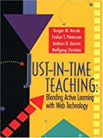 Just-In-Time Teaching: Blending Active Learning with Web Technology (Pearson Series in Educational Innovation: Instructor Resources for Physics)