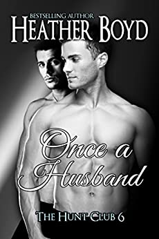 Once a Husband (The Hunt Club Book 6) by [Boyd, Heather]