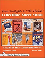 "From Footlights to ""the Flickers"": Collectible Sheet Music Broadway Show and Silent Movies (A Schiffer Book for Collectors)"