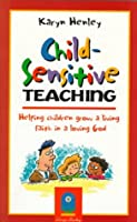 Child-Sensitive Teaching: Helping Children Grow a Living Faith in a Loving God
