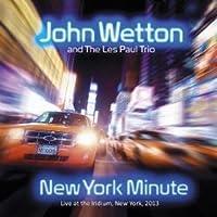 New York Minute by JOHN / PAUL,LES TRIO WETTON (2013-05-03)