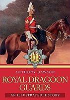 Royal Dragoon Guards: An Illustrated History [並行輸入品]