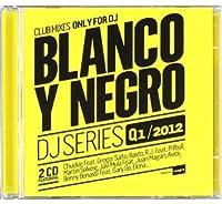 Blanco Y Negro DJ Series Q1/2012