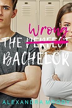 The Wrong Bachelor by [Moody, Alexandra]