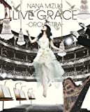 NANA MIZUKI LIVE GRACE -ORCHESTRA- [Blu-ray] 画像