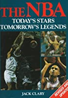 The Nba: Today's Stars Tomorrow's Legends