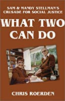What Two Can Do: Sam & Mandy Stellman's Crusade for Social Justice