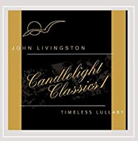 Candlelight Classics 1-Timeless Lullaby