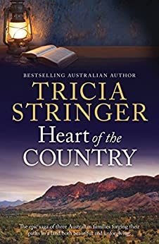 Heart Of The Country (Flinders Ranges Series Book 1) by [Stringer, Tricia]