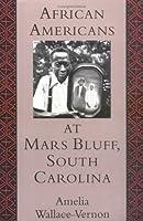African Americans at Mars Bluff, South Carolina