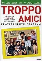 Troppo Amici [Italian Edition]