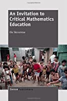 An Invitation to Critical Mathematics Education