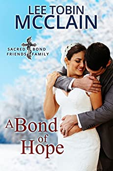 A Bond of Hope (Christian Romantic Suspense) (Sacred Bond Guardians Book 6) by [McClain, Lee Tobin]