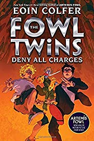 The Fowl Twins Deny All Charges (the Fowl Twins, Book 2)