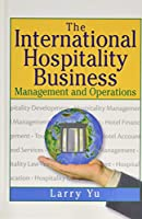 The International Hospitality Business: Management and Operations
