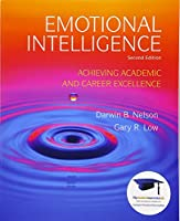 Emotional Intelligence: Achieving Academic and Career Excellence in College and in Life