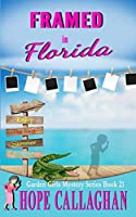 Framed in Florida: A Garden Girls Cozy Mystery (Garden Girls Christian Cozy Mystery Series)