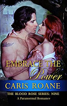 Embrace the Power: A Paranormal Romance (The Blood Rose Series Book 9) by [Roane, Caris]