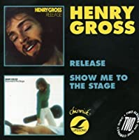 Release / Show Me to the Stage by Henry Gross
