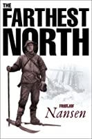 Farthest North: The Exploration of the Fram 1893-1896