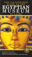 Illustrated Guide to the Egyptian Museum