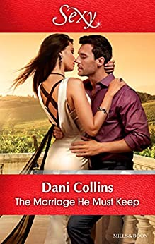 The Marriage He Must Keep (The Wrong Heirs Book 1) by [Collins, Dani]