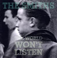 The World Won't Listen by The Smiths (2012-08-03)