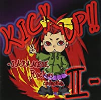 KICK UP!!-JAPANESE Rockers collectionII-