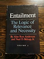 Entailment: The Logic of Relevance and Necessity