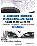 Mta Microsoft Technology Associate Developer Exams 98-361, 98-363 and 98-375 Examfocus Study Notes & Review Questions 2015