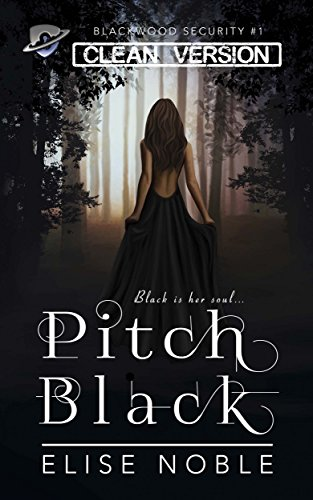 Pitch Black - Clean Version: A Romantic Thriller (Blackwood Security - Cleaned Up Book 1) (English Edition)