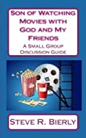 Son of Watching Movies with God and My Friends: A Small Group Discussion Guide (Volume 2) [並行輸入品]