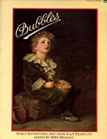 Bubbles: Early Advertising Art from A.& F.Pears, Ltd.