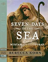 Seven Days to the Sea: An Epic Novel of the Exodus