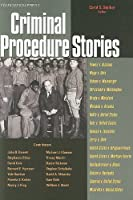 Criminal Procedure Stories (Law Stories)
