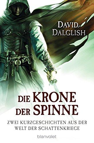 Download Die Krone der Spinne: Zwei Kurzgeschichten aus der Welt der Schattenkriege (Wächter-Serie 5) (German Edition) B00N5SRIOK