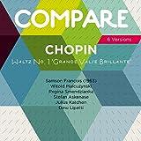 Chopin: Grande valse brillante, Op. 18, François vs. Malcuzynski vs. Smendzianka vs. Askenase vs. Katchen vs. Lipatti (Compare 6 Versions)