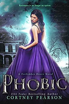 Phobic (The Forbidden Doors Book 1) by [Pearson, Cortney]