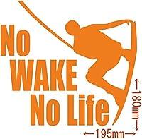 カッティングステッカー No WAKE No Life (ウェイクボード)・5 約180mm×約195mm オレンジ 橙