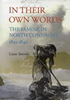 In Their Own Words: The Famine in North Connacht, 1845-1849