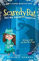 Scaredy Bat and the Frozen Vampires: Full Color (Scaredy Bat: A Vampire Detective Story)