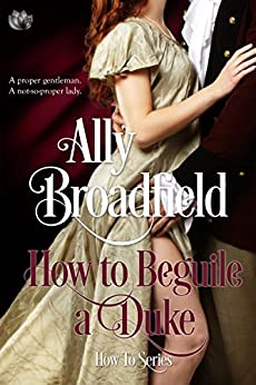 How to Beguile a Duke (How To Series) by [Broadfield, Ally]